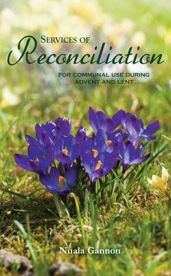 Services of Reconciliation: For Communal Use During Advent and Lent (Paperback)
