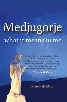 Medjugorje - What it Means to Me (Paperback)