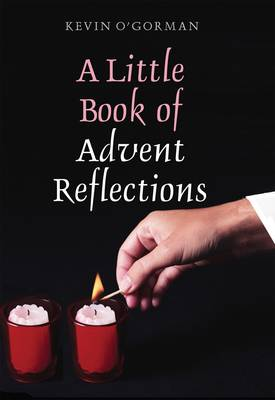 A Little Book of Advent Reflections: Reflections for the Advent Season (Paperback)