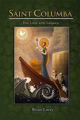 Saint Columba: His Life and Legacy (Paperback)