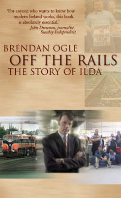 Off the Rails: The Story of ILDA (Paperback)