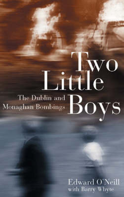Two Little Boys: The Dublin and Monaghan Bombings (Paperback)
