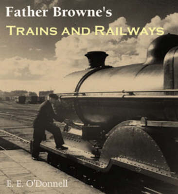Father Browne's Trains and Railways (Paperback)