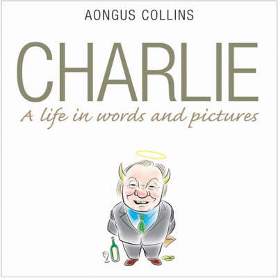 Charlie: A Life in Words and Pictures (Paperback)