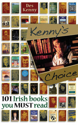 Kenny's Choice: 101 Irish Books You Must Read (Paperback)