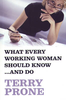What Every Working Woman Should Know ...and Do (Paperback)