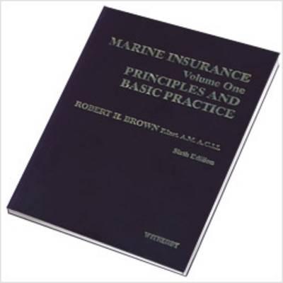 Marine Insurance: Principles and Basic Practice v. 1 (Hardback)