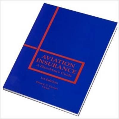 Aviation Insurance: A PlaneMan's Guide (Paperback)