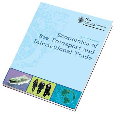 Economics of Sea Transport and International Trade 2010-2011 (Paperback)