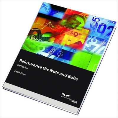 Reinsurance: the Nuts & Bolts (Paperback)