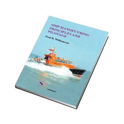 Ship Manoeuvring Principles and Pilotage (Paperback)