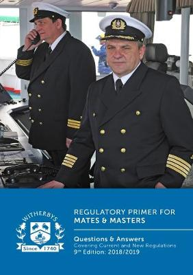 Regulatory Primer for Mates & Masters: Questions and Answers Covering Current and New Regulations, 9th Edition 2018/2019 (Paperback)