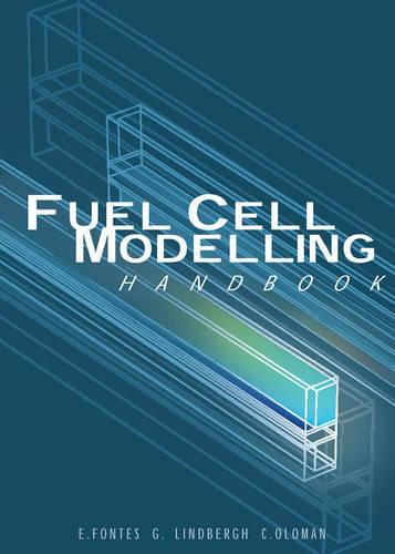 Handbook of Fuel Cell Modelling (Hardback)