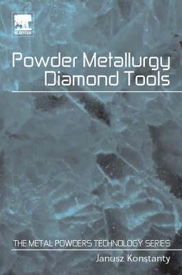 Powder Metallurgy Diamond Tools (Hardback)