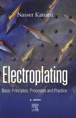 Electroplating: Basic Principles, Processes and Practice (Hardback)