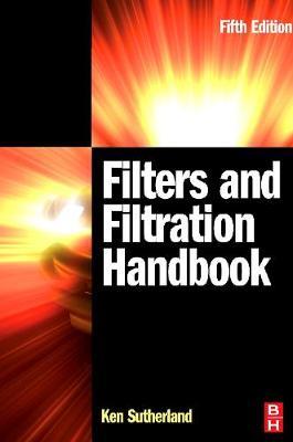 Filters and Filtration Handbook (Hardback)