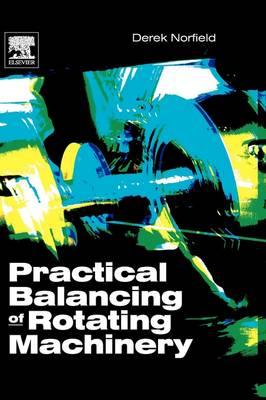 Practical Balancing of Rotating Machinery (Hardback)