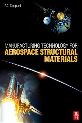 Manufacturing Technology for Aerospace Structural Materials (Hardback)