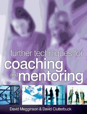 Further Techniques for Coaching and Mentoring (Paperback)