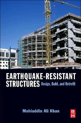 Earthquake-Resistant Structures: Design, Build, and Retrofit (Hardback)