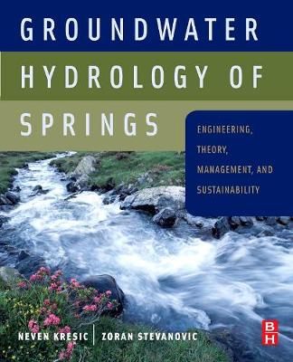 Groundwater Hydrology of Springs: Engineering, Theory, Management and Sustainability (Hardback)