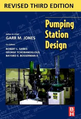 Pumping Station Design: Revised 3rd Edition (Hardback)