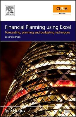 Financial Planning Using Excel: Forecasting, Planning and Budgeting Techniques - CIMA Exam Support Books (Paperback)
