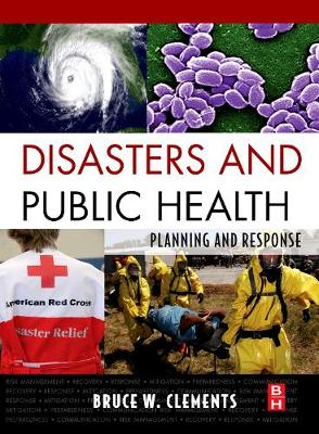 Disasters and Public Health: Planning and Response (Hardback)