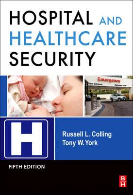 Hospital and Healthcare Security (Hardback)