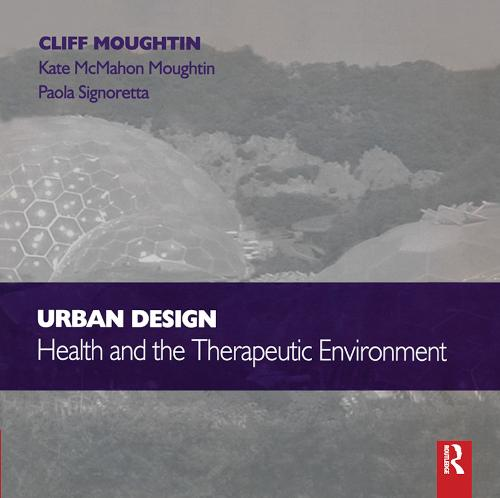 Urban Design: Health and the Therapeutic Environment (Paperback)