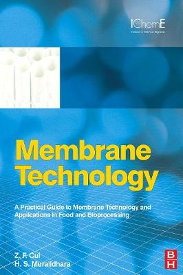 Membrane Technology: A Practical Guide to Membrane Technology and Applications in Food and Bioprocessing (Hardback)