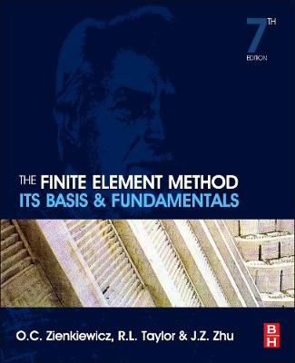 The Finite Element Method: Its Basis and Fundamentals - The Finite Element Method (Hardback)