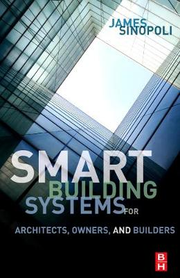 Smart Buildings Systems for Architects, Owners and Builders (Hardback)