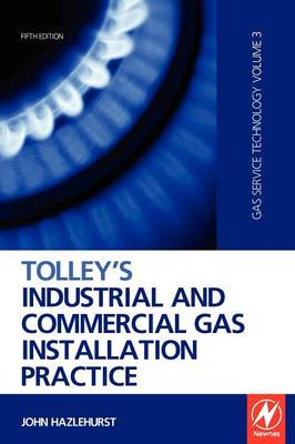 Tolley's Industrial and Commercial Gas Installation Practice (Hardback)