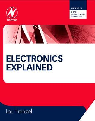 Electronics Explained: The New Systems Approach to Learning Electronics (Paperback)