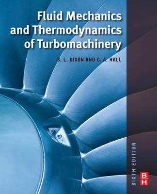 Fluid Mechanics and Thermodynamics of Turbomachinery (Hardback)