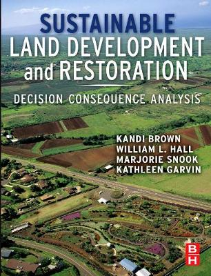 Sustainable Land Development and Restoration: Decision Consequence Analysis (Hardback)