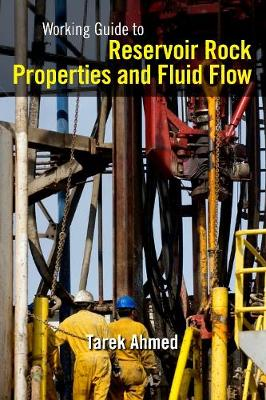 Working Guide to Reservoir Rock Properties and Fluid Flow (Paperback)