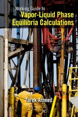 Working Guide to Vapor-Liquid Phase Equilibria Calculations (Paperback)