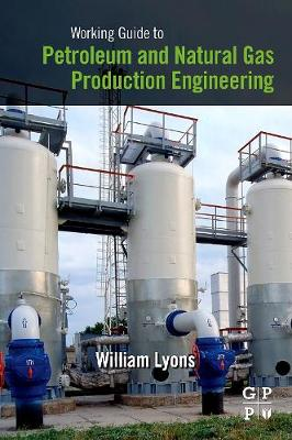 Working Guide to Petroleum and Natural Gas Production Engineering (Paperback)