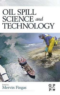 Oil Spill Science and Technology (Hardback)