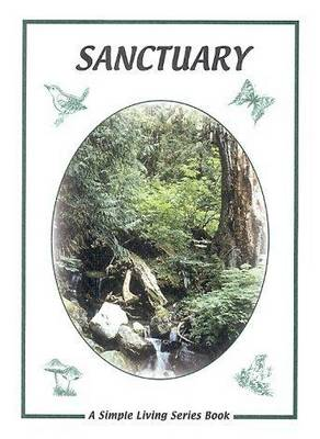 Sanctuary: A Guide to Finding a Different Relationship with the Land - Simple Living (Paperback)
