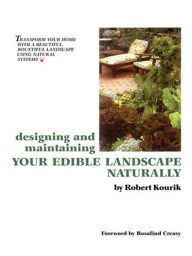 Designing and Maintaining Your Edible Landscape Naturally (Paperback)