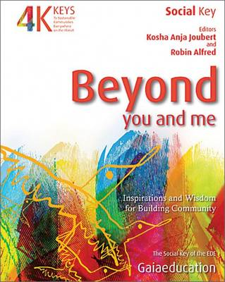 Beyond You and Me: Inspiration and Wisdom for Community Building - Four Keys to Sustainable Communities (Paperback)