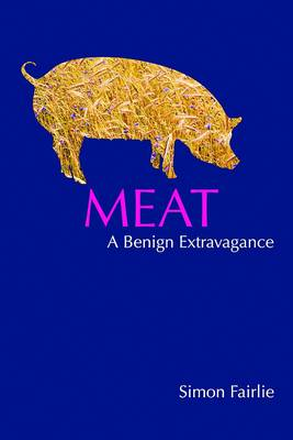 Meat: A Benign Extravagance (Paperback)