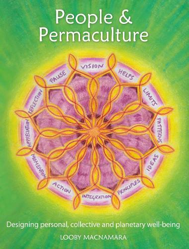 People & Permaculture Design: Caring & Designing for Ourselves, Each Other & The Planet (Paperback)
