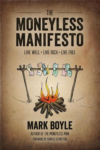 The Moneyless Manifesto (Paperback)
