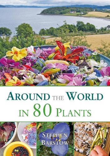 Around the world in 80 plants: An edible perrenial vegetable adventure for temperate climates (Paperback)