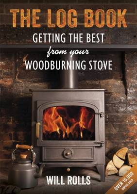 The Log Book: Getting the Best from Your Wood-Burning Stove (Paperback)