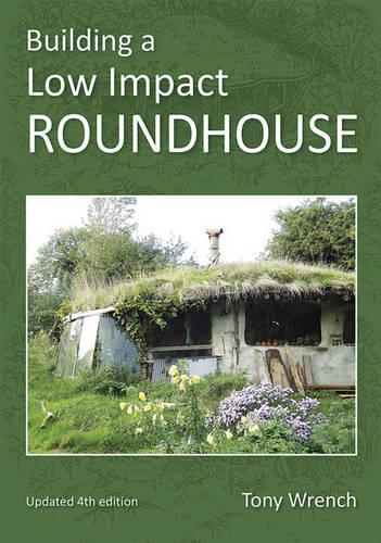 Building a Low Impact Roundhouse (Paperback)